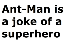 ant man is a joke of a superhero