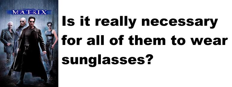 sunglasses this blog needs movies